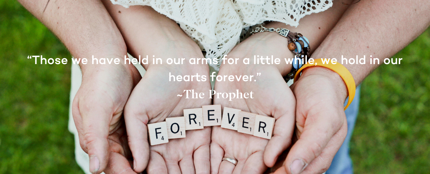 Miscarriage Quote - Those we have held in our arms for a little while, we hold in our hearts forever